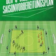 Fussball: Saisonvorbereitung – 6 Wochenplan