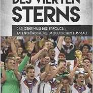 Im Glanz des vierten Sterns: Das Geheimnis des Erfolgs – Talentförderung im deutschen Fußball